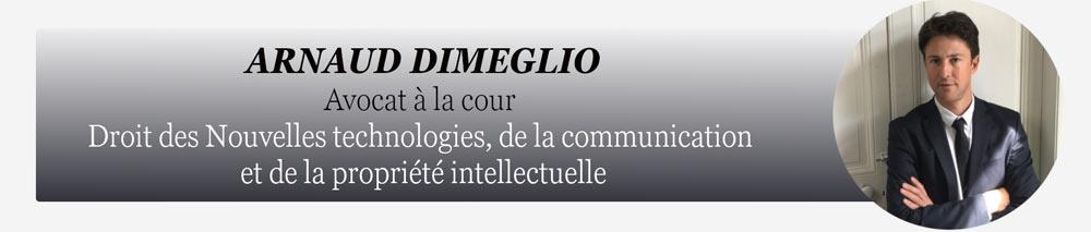 Arnaud Dimeglio, avocat à la cour. Droit des nouvelles technologies de la communication et de la propriété intellectuelle
